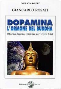 9788888159560: Dopamina. L'ormone del Buddha