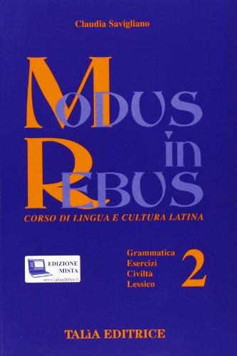 9788888160900: Modus in rebus. Corso di lingua e cultura latina. Con espansione online. Per le Scuole superiori: 2