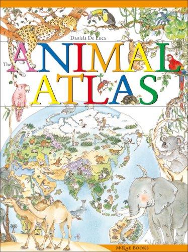 The Animal Atlas: Anne McRae; Illustrator-Daniela