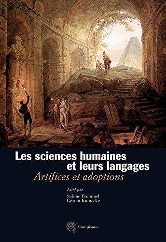9788888168791: Les sciences humaines et leurs langages. Artifices et adoptions. Ediz. italiana, francese e tedesca