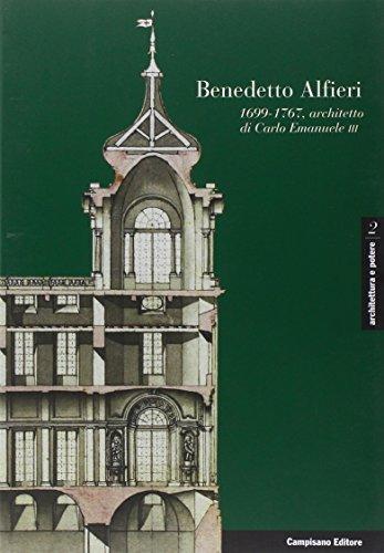 9788888168913: Benedetto Alfieri 1699-1767 architetto di Carlo Emanuele III.
