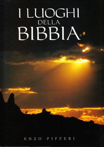 I luoghi della Bibbia (Paperback): Emmanuel Anati, Bruno Maggioni, Enzo Pifferi