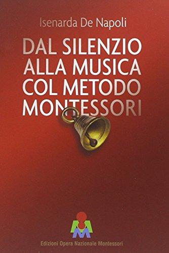 9788888227399: Dal silenzio alla musica col metodo Montessori