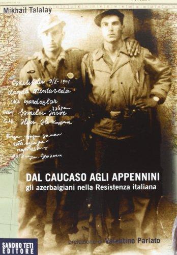 9788888249247: Dal Caucaso agli Appennini. I partigiani azerbaigiani della resistenza italiana