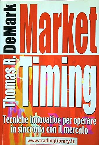 9788888253237: Market timing. Tecniche innovative per operare in sincronia con il mercato