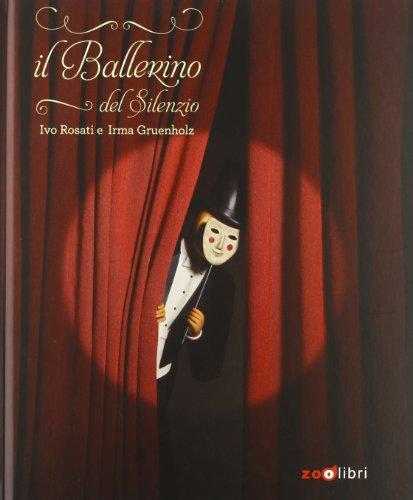 9788888254760: Il ballerino del silenzio (I libri illustrati)