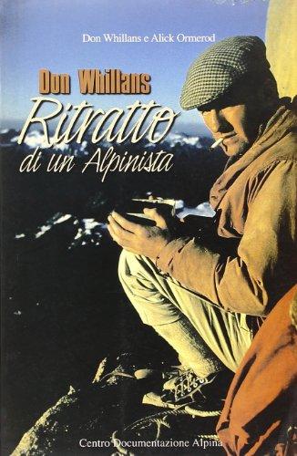 Don Whillans. Ritratto di un alpinista: Whillans, Don / Ormerod, Alick