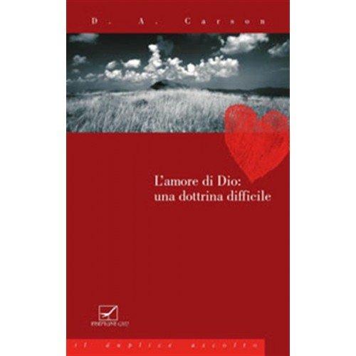L'amore di Dio: una dottrina difficile (8888270647) by Donald A. Carson