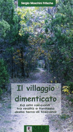 Il villaggio dimenticato ed altri racconti tra: Sergio Maschini Fritsche