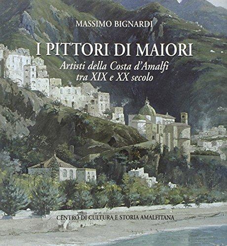 I Pittori di Maiori : artisti della: Bignardi,Massimo - Fiorillo,Ada