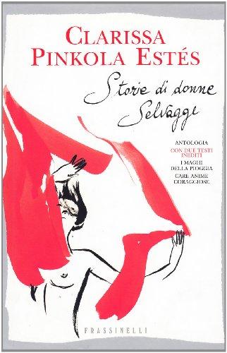 Storie di donne selvagge (8888320180) by Clarissa Pinkola Estés