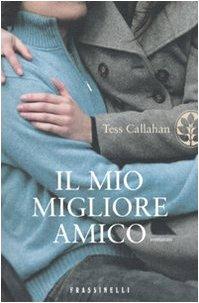 Il mio migliore amico [Orig. title: April: Callahan, Tess, translated