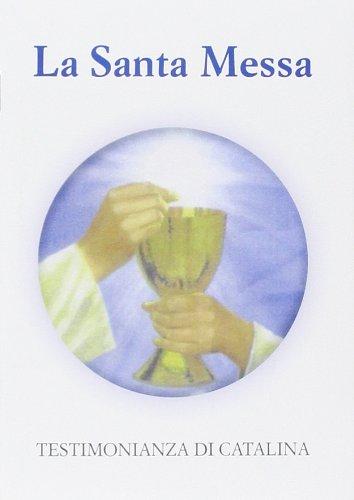 La santa messa. Testimonianza di Catalina: Rivas, Catalina