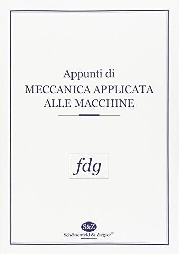 Appunti di meccanica applicata alle macchine: Marzio Falco; Giorgio