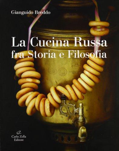 La Cucina Russa Fra Storia e Filosofia: Breddo, Gianguido