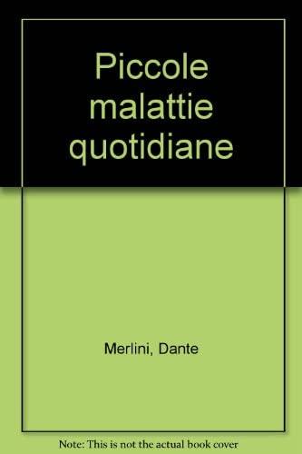 Quaderni di medicina familiare.Piccole malattie quotidiane.: Nicolato,Silvia. Merlini,Dante.