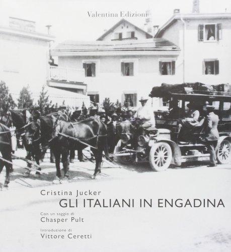 Gli Italiani in Engadina Cristina Jucker