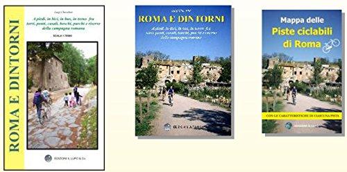 9788888450001: Roma e dintorni. A piedi, in bici, in bus, in treno fra torri, ponti, casali, boschi, parchi e riserve della campagna romana. Con carta turistica 70:000