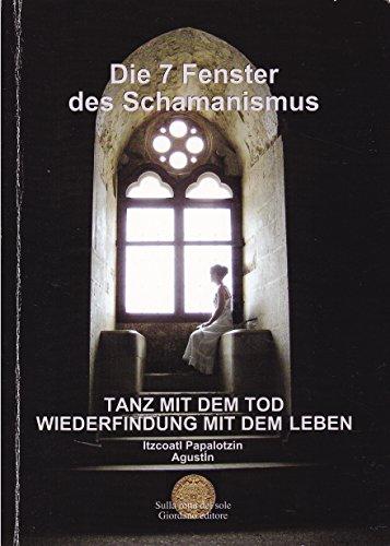 9788888456270: Die sieben Fenster vom Schamanismus Fenster: 1