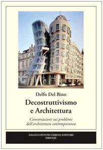 9788888461885: Decostruttivismo e architettura. Ediz. illustrata