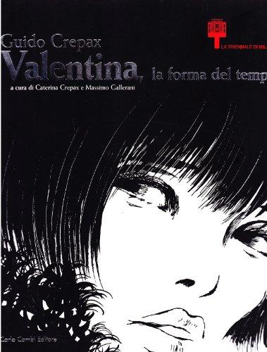 9788888482958: Guido Crepax. Valentina, la forma del tempo