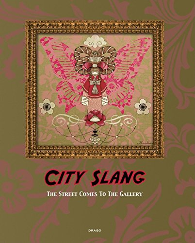 City Slang: The Street Comes to the Gallery: Di Veroli, Micol (Foreward By)