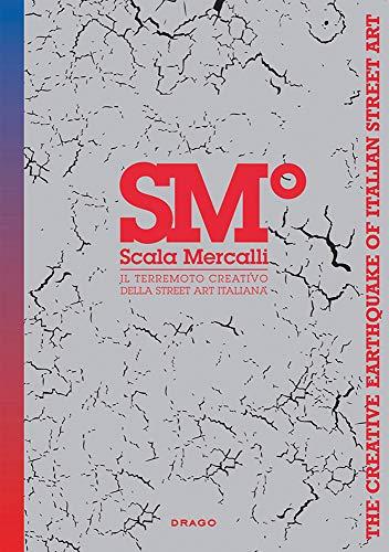 Scala Mercalli: The Creative Earthquake of Italian Street Art: First Last