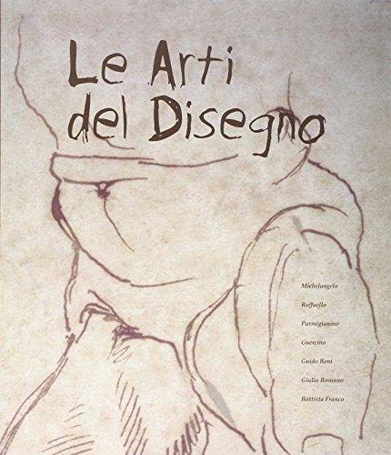 9788888507507: Le arti del disegno. Michelangelo, Raffaello, Parmigianino, Guercino, Reni, Romano, Battista Franco in mostra al Museo Diocesano