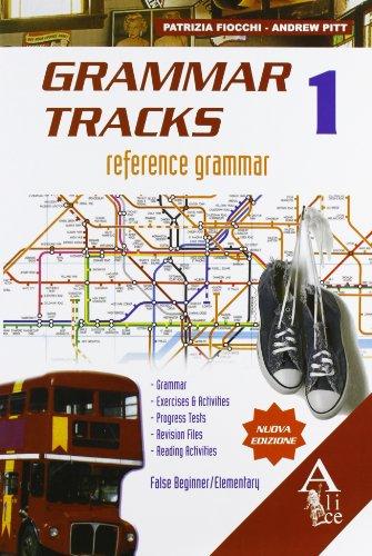 9788888513584: Grammar tracks. False beginner-Elementary. Per le Scuole superiori. Con espansione online