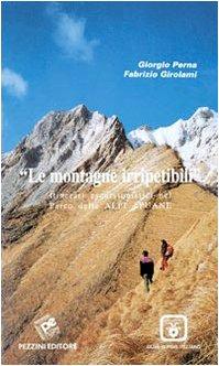 9788888522555: Le montagne irripetibili. Itinerari erscursionistici nel parco delle Alpi Apuane