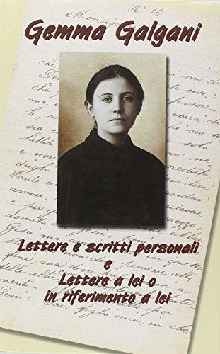 9788888579061: Lettere e scritti personali e lettere a lei o in riferimento a lei