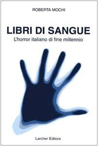 9788888583068: Libri di sangue. L'horror italiano di fine millennio