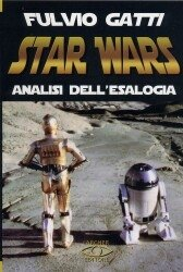 9788888583143: Star Wars: analisi dell'esalogia