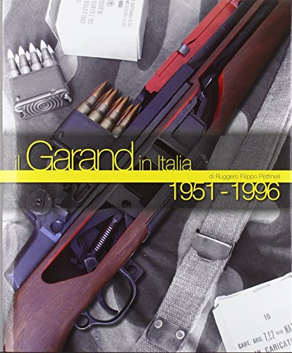 9788888593210: Il garand in Italia 1951-1996