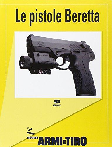 9788888593241: Le guide di Armi e Tiro vol. 2 - Le pistole Beretta