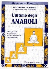 9788888604008: L'ultimo degli Amaroli. Il testo più pratico e aggiornato di urinoterapia