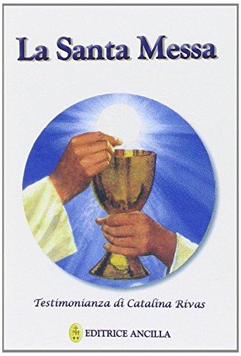 9788888609942: La santa messa. Testimonianza di Catalina Rivas