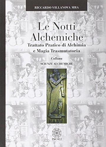 9788888611808: Le notti alchemiche. Trattato pratico di alchimia e magia trasmutatoria