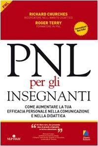 9788888612607: PNL per gli insegnanti. Come aumentare la tua efficacia personale nella comunicazione e nella didattica