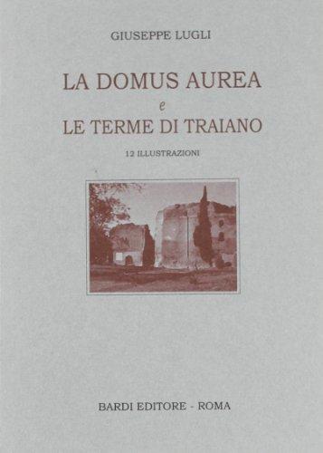 9788888620527: La Domus Aurea e Terme di Traiano