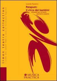 9788888662091: Patapum: il circo dei bambini. Strumenti per un lavoro espressivo corporeo (Limen teatro collection)