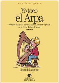9788888662367: Yo toco el arpa. Método ilustrado e intuitivo para jóvenes arpistas a partir de 4 años de edad. Con CD Audio (Metodi e studi)