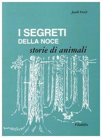 I segreti della noce. Storie di animali.: Streit,Jacob.
