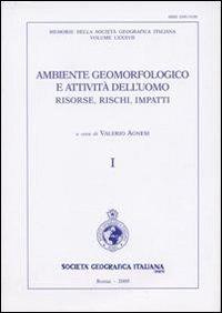 Ambiente Geomorfologico e Attività Dell'uomo. Risorse, Rischi,: Agnesi, Valerio (a