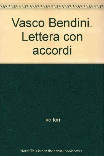 Vasco Bendini. Lettera con accordi.: Iori, Ivo
