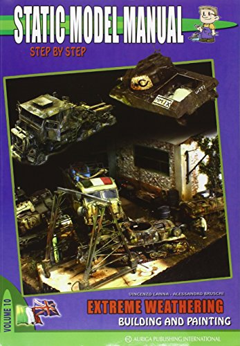 9788888711614: Static Model Manual Step by Step Guide, Extreme Weathering, Building and Painting for Model Kits, Dioramas, Modeling Auriga Publishing