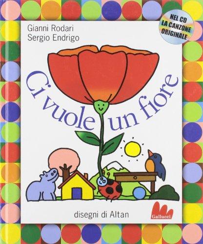 9788888716084: Ci Vuole Un Fiore
