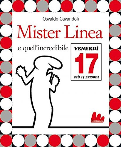 9788888716435: Gallucci: Mister Linea E Quell'Incredibile Venerdi 17 + DVD