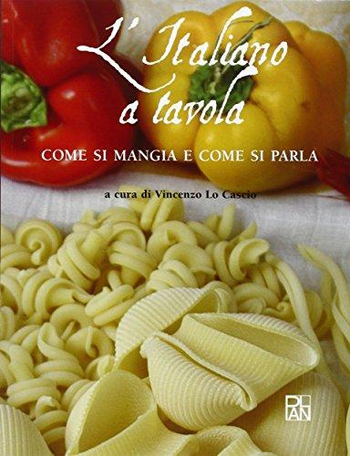 9788888719191: L'italiano a tavola. Come si mangia e come si parla
