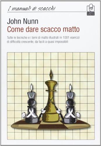 Come dare scacco matto (9788888756899) by Nunn, John.
